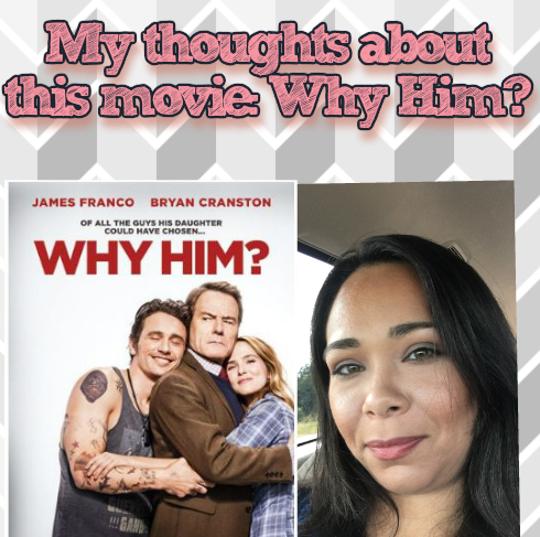 My thoughts… Why Him? the movie