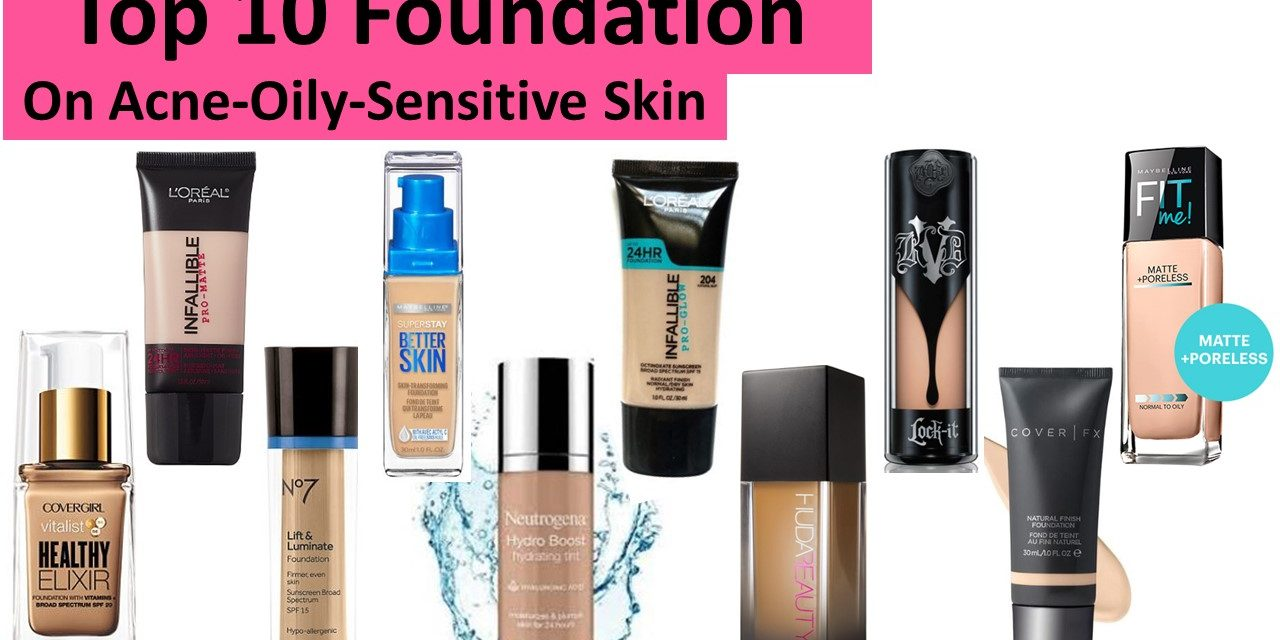 My 2017 Top 10 Foundation (on Sensitive, Oily, Acne Prone Skin) (Link up)