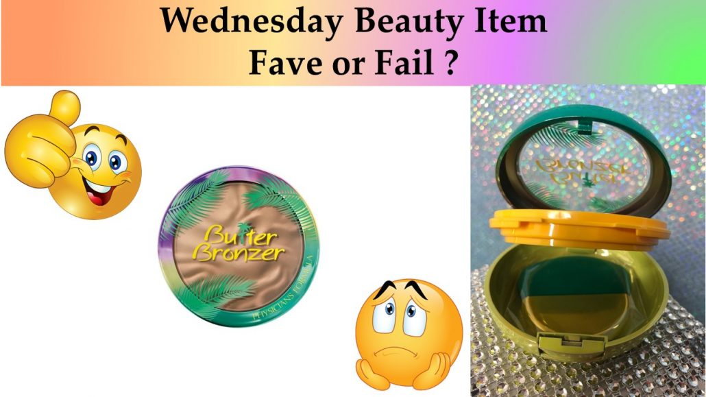 Wednesday Fave or Fail? This Week Beauty Item – Butter Bronzer (acne prone – sensitive skin)