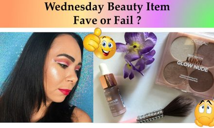 Wednesday Fave or Fail? This Week Beauty Item – L'Oreal True Match Lumi Glo Nude Highlighter
