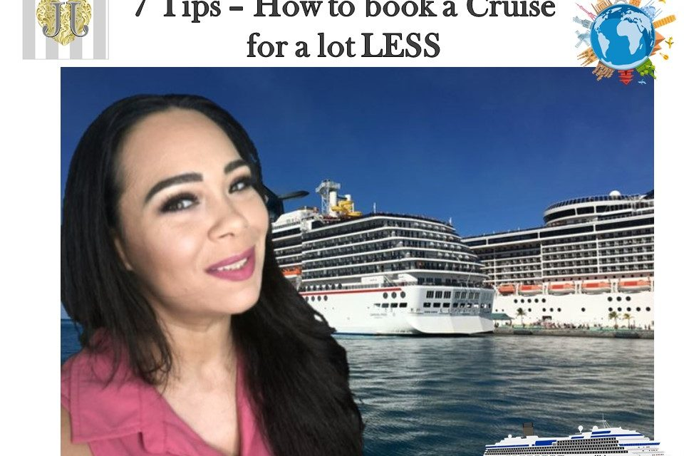 7 Tips on how to book a Cruise for a lot less (video included) (saved over $1k)