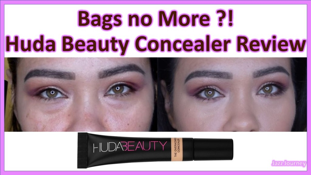 Bags No More ?! Huda Beauty The Overachiever High Coverage Concealer (Review)