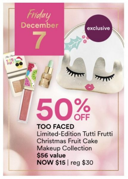 12/7 – Ulta 25 Days of Surprise Deals – Too Faced Tutti Frutti $15 value $56