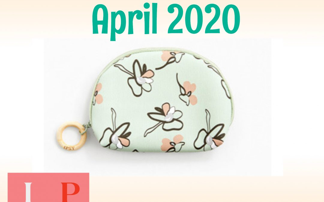 Ipsy Glam Bag Plus April 2020 Full Box Reveal