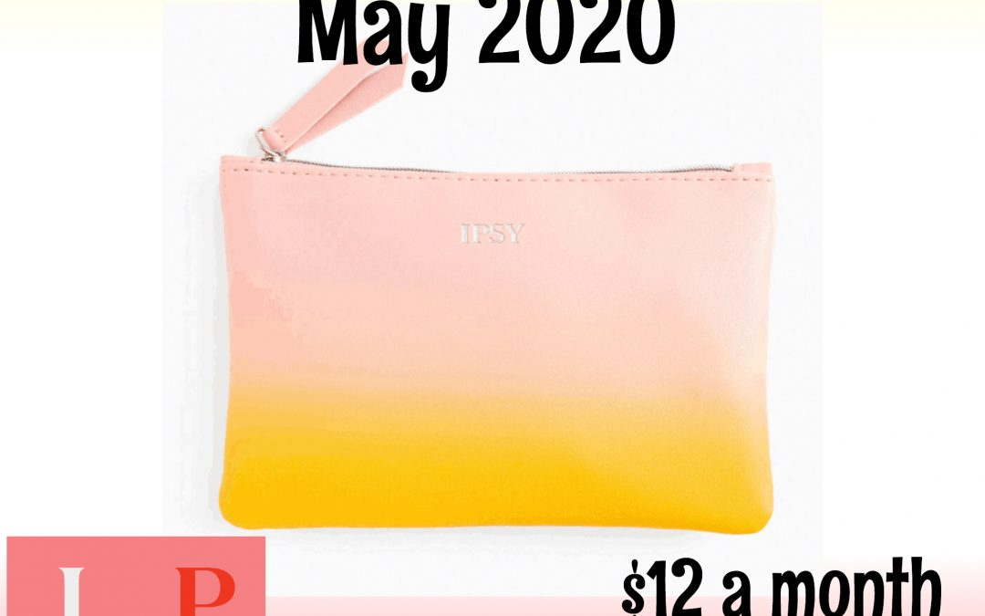 Ipsy Glam Bag May 2020 Full Box Reveal