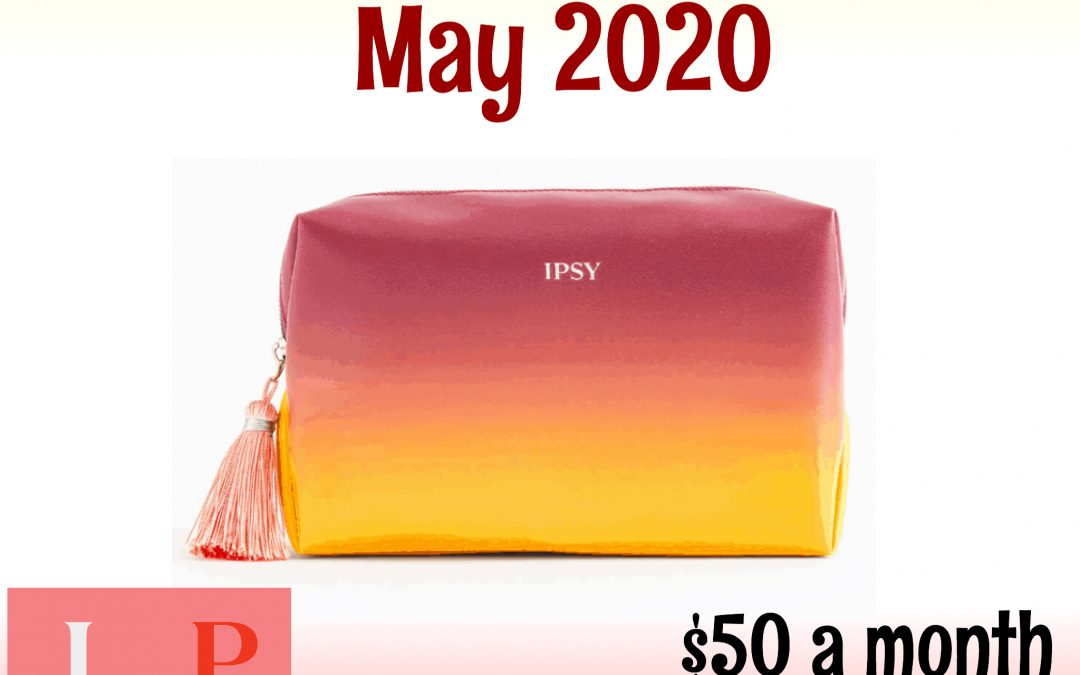 Ipsy Glam Bag Ultimate May 2020 Full Box Reveal